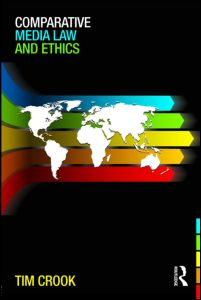 Comparative Media Law & Ethics by Tim Crook